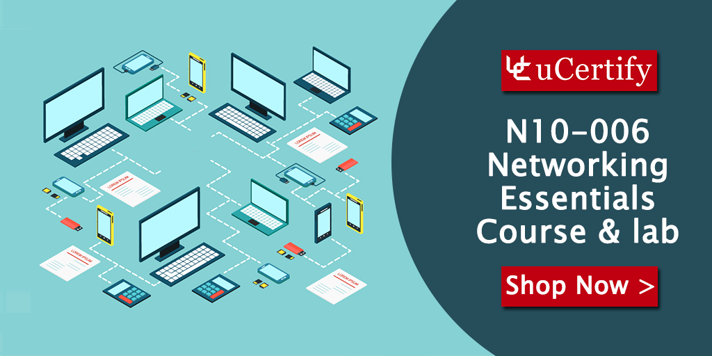 Prepare for The CompTIA Network+ N10-006 Exam With uCertify