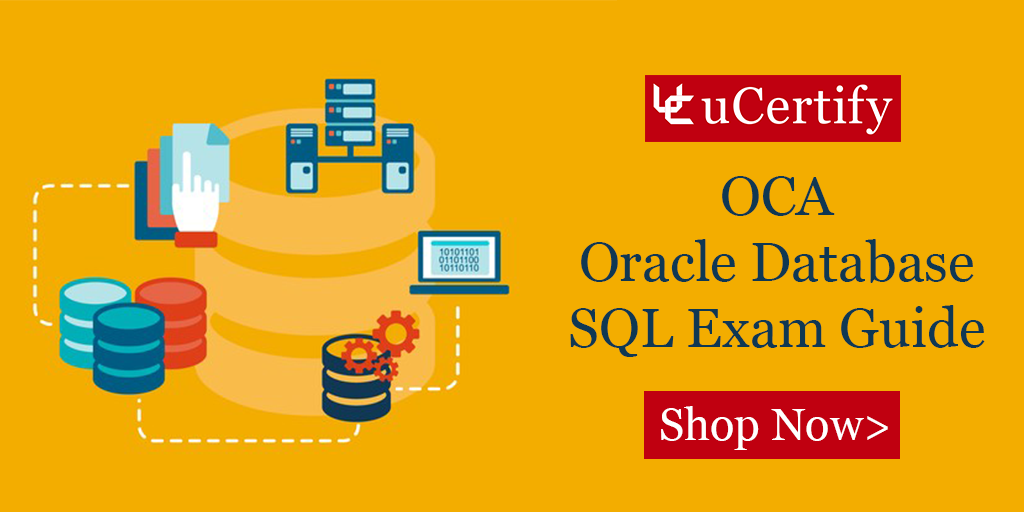 Ucertify Releases Oca Oracle Database Sql Exam Guide