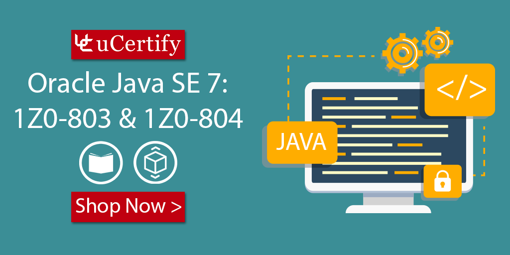 Pass The Oracle Java SE7 1Z0-803 & 1Z0-804 Exams With uCertify