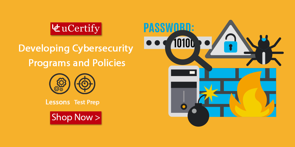 Learn the Skills of Developing Cybersecurity Programs and Policies- uCertify