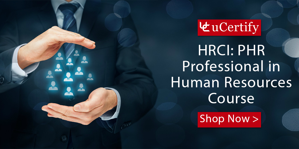 Complete Your Hrci Phr Certification With Ucertify Training Program