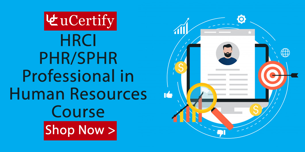 Start Your Career In HR Field With PHR & SPHR Certs