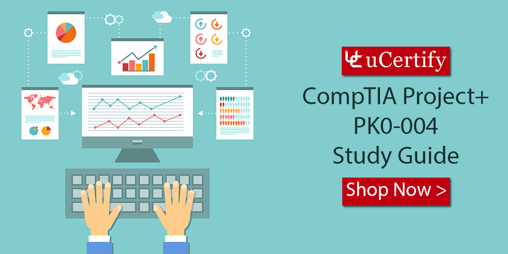 Prepare For CompTIA Project+ PK0-004 Exam With uCertify Cert Guide
