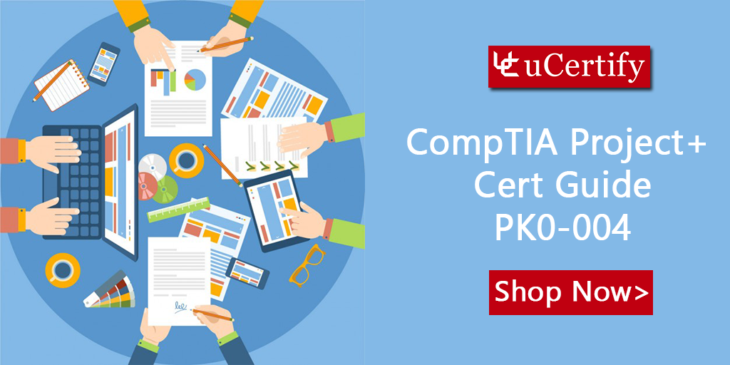 Pass The Comptia Project Exam With Ucertify