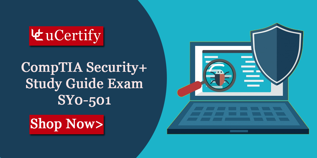 CompTIA Security+ Certification- uCertify SY0-501 Exam Guide