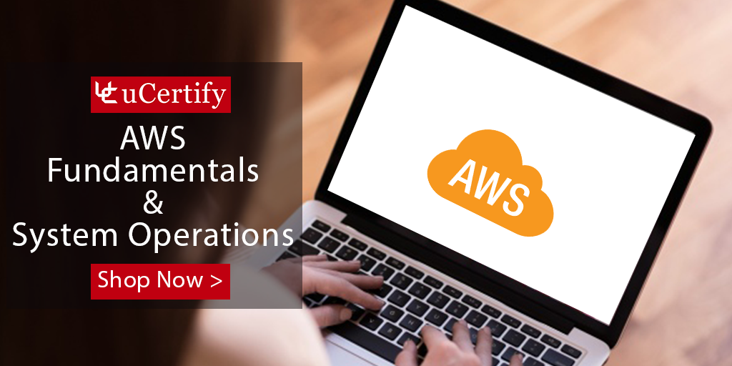 Check Out the New uCertify AWS Fundamentals and SysOps Cert Guide