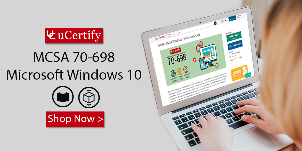 How Can I Pass The Microsoft Windows 10 MCSA 70-698 Exam?
