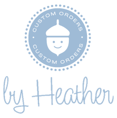 Custom Orders by Heather Donohue