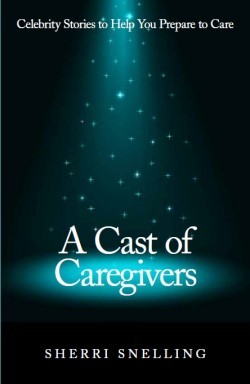 A Cast of Caregivers, Sherri Snelling