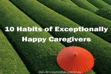 10 habits of exceptionally happy caregivers 300x191
