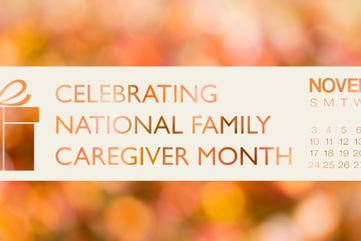 Celebrating national family caregiver month