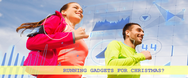 Running gadgets - make sure you're still running this time next year.
