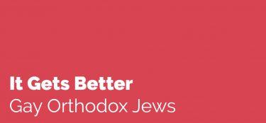 It Gets Better: Gay Orthodox Jews