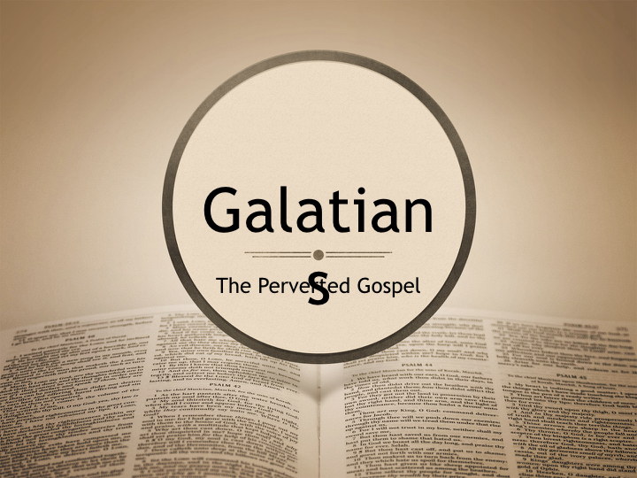Chance Hicks – Galatians – The Perverted Gospel