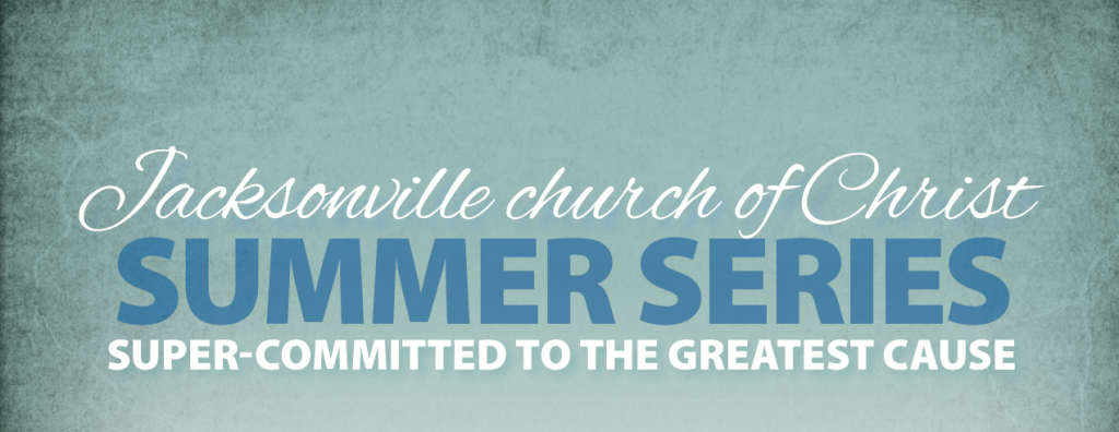 Summer Series – Super-committed to the Greatest Cause