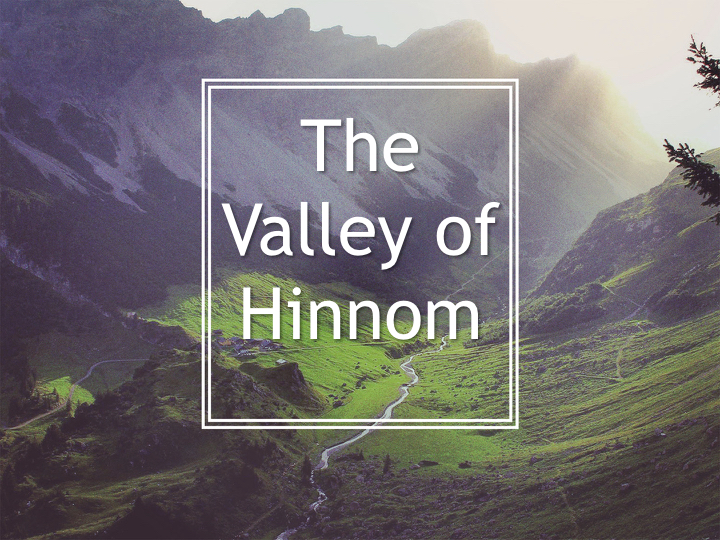 Chance Hicks – The Valley of Hinnom