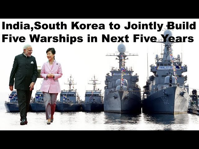 India, South Korea to Jointly Build Five Naval ships in Next Five Years