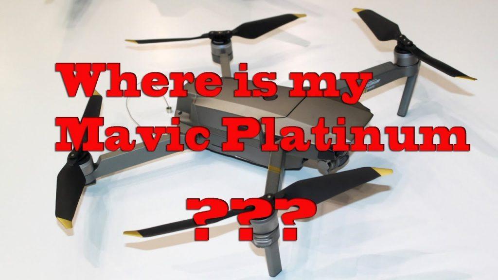 DJI Mavic Pro Platinum order update – It's September 25th! Where is my Mavic Platinum??!!
