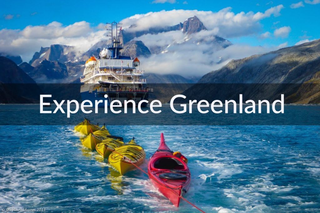 Experience Greenland – The Coolest Travel Destination in the World