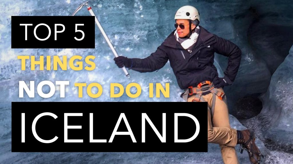 TOP 5 THINGS NOT TO DO IN ICELAND!   Travel Thoughts 01