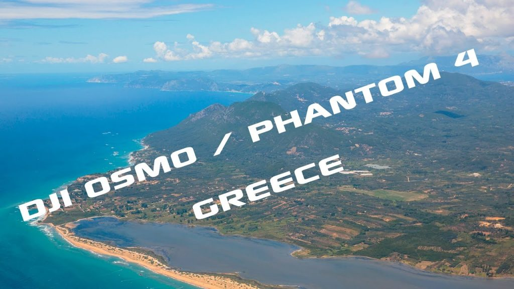 DJi osmo – phantom 4 – greece