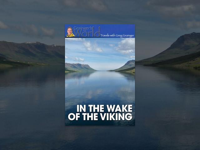 Grainger's World – In the Wake of the Vikings