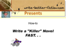"Write a ""Killer"" Novel, Fast..."