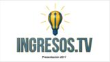 2017 Ingresos.TV Para Todos