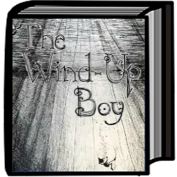 The Wind-Up Boy 2