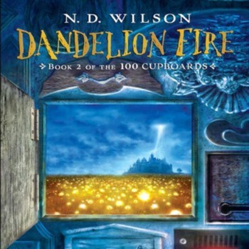 Dandelion Fire by N.D. Wilson (book 2)