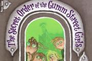 The Secret Order of the Gumm Street Girls by Elise Primavera