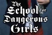 The School for Dangerous Girls by Elio Schrefer