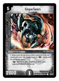 The Gigaclaws card from the Duel Masters: Epic Dragons of Hyperchaos expansion can scare the heck out of your opponent and make them lose all their cards!