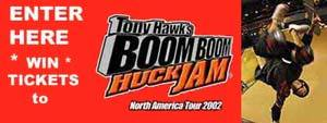 Enter the contest to WIN Free Tickets to Tony Hawk's Boom Boom HuckJam!