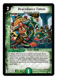 The Dracodance Totem cards from the Duel Masters: Epic Dragons of Hyperchaos expansion lets you summon huge dragons!
