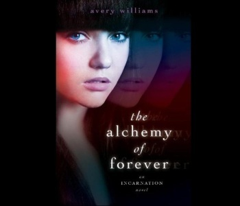 Book Review: The Alchemy of Forever (Incarnation #1) by Avery Williams