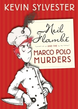 Book Review: Neil Flambe and the Marco Polo Murders by Kevin Sylvester