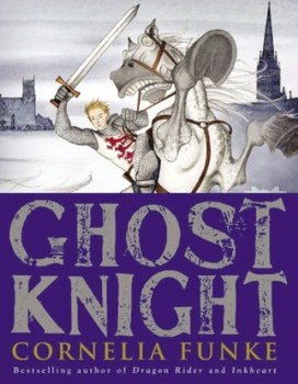 Book Review: Ghost Knight by Cornelia Funke