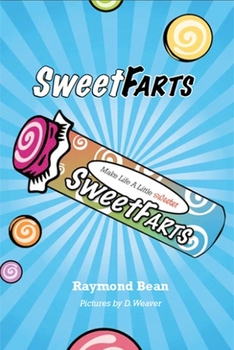 Book Review: Sweet Farts by Raymond Bean