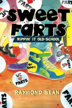 Sweet Farts #2: Rippin' It Old School