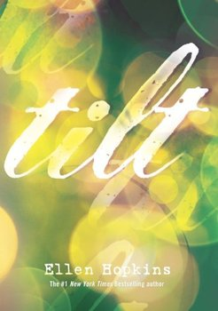 Book Review: Tilt by Ellen Hopkins