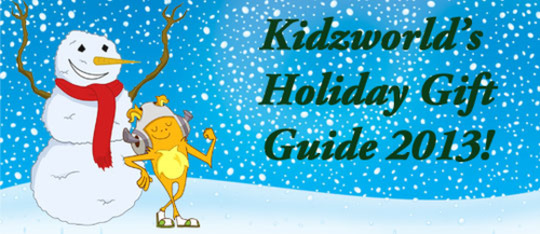 Kidzworld's Holiday Gift Guide 2013