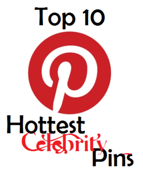 Top 10 Hottest Celeb Pins