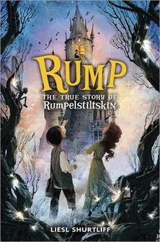 Book Review: Rump: The True Story of Rumpelstiltskin by Liesl Shurtliff