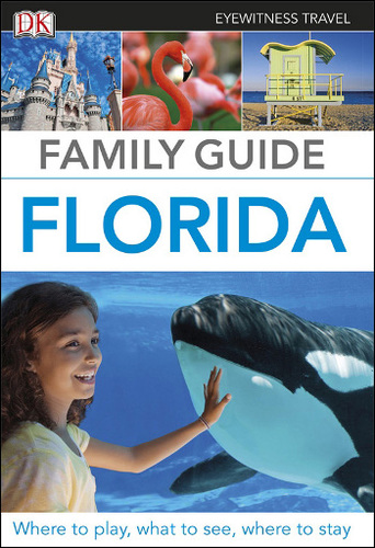 DK Eyewitness: Family Guide Florida