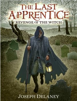 Book Review: The Last Apprentice #1: Revenge of the Witch by Joseph Delaney