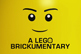 A LEGO Brickumentary Movie Review