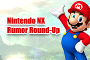 Nintendo NX Rumor Round-Up!