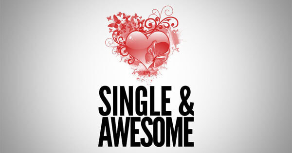 You are still awesome if you are single.