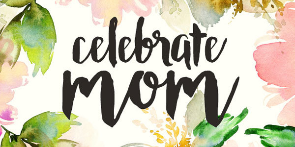 Feature celebrate mom mothers day feat